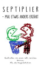 Septiplier - Mal etwas anders erzählt by MommyJooheon