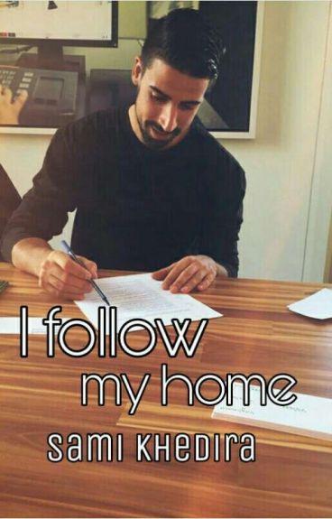 I follow my home ~ Sami Khedira