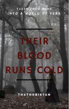Their Blood Runs Cold (On Hold) by ThatHobiStan