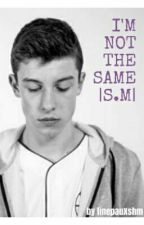 I'm not the same |S.M| by linepauXshm