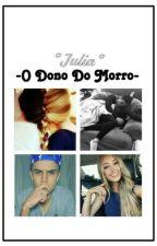 O dono do MORRO by Julia_030960