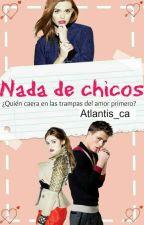 Nada de chicos (En Edición ) by atlantis_ca