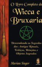 O Livro completo de Wicca e Bruxaria by untildawn01