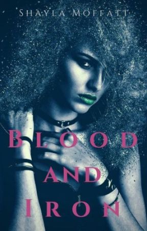 Blood And Iron by ShayCasey1999