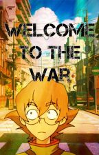 Welcome To The War [Pidge X OC] by Jake__Moriarty369