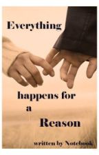 Everything happens for a reason by Notebook