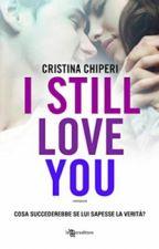 I STILL LOVE YOU  by ch1ar1