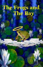 The Frogs and the Bay by Nickspencerda
