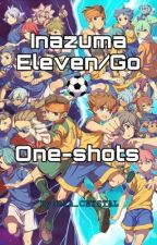 Inazuma Eleven/Go One-Shots (X Readers) (Requests Closed) by FAIRY_LOIDS_EATER