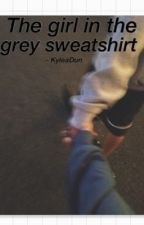 the girl in the grey sweatshirt;; j.d discontinued until further notice  by rosekdun