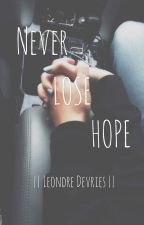   Never Lose Hope   Leondre Devries   by _ankaa_