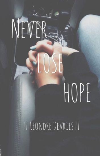   Never Lose Hope   Leondre Devries  