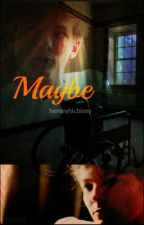 Maybe (Larry Stylinson) by herseyhicbirsey