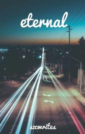 eternal by szcwrites