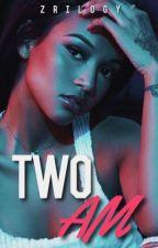 TWO AM: ZAYN AU (ON HOLD) by zrilogy