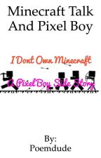 Minecraft Talk: A Pixel Boy Side story by Insanetoon