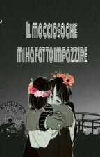 Il moccioso che mi ha fatto impazzire♡ by mangabooklove
