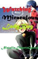 Watching Miraculous LadyBug by NataliaDuarteGauto
