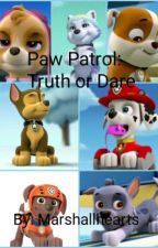Paw Patrol: Truth or Dare by marshallhearts