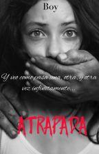 ATRAPADA by TheBoy3815