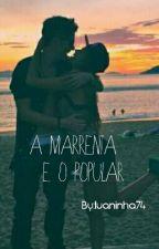 A Marrenta e o Popular  by luaninha74