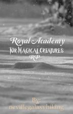 Academy for Royals: Creature Edition (Closed) by nevillegalaxyhiking