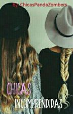 Chicas Incomprendidas by ChicasPandaZombers