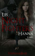 Les Night-Fighters  Hanna Tome 1[Terminée] by StphanieBass