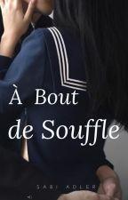 À Bout De Souffle [Terminé] by SabineAdler