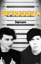 Prisoner•Phan by super5sos