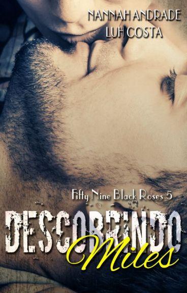 Descobrindo Miles - Fifty Nine Black Roses #5