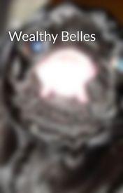 Wealthy Belles by Webdoggy123