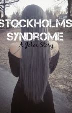 Stockholm Syndrome; A Joker Story by BandsAndAlexis