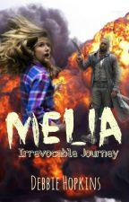 Melia-Irrevocable Journey (Sequel to Melia) by DebbieHopkins