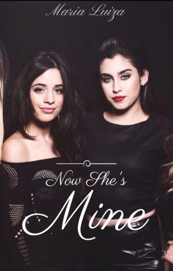 Now She's Mine ■ Camren