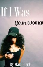 If I Was Your Woman by chvnel_demon