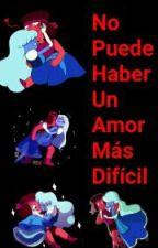 No Puede Haber Un Amor Más Difícil  by Rub_Puppet18