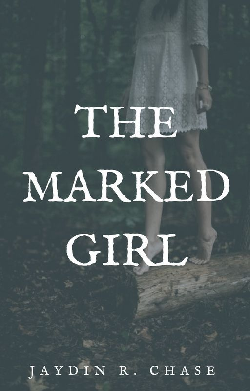 The Marked Girl by Jaydin234