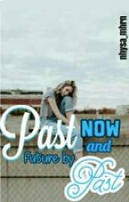 Past, Now, And Future By Past by nisaaamhrn