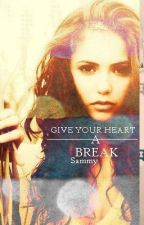 Give Your Heart A Break by OverTheKlainebow