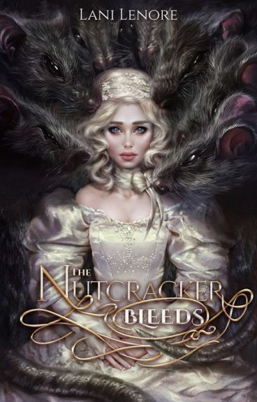 The Nutcracker Bleeds (novel preview) by Lani_Lenore