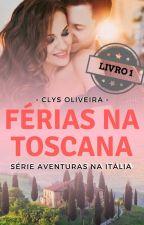 [PAUSA] Férias Na Toscana by ClysOliveira