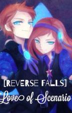 [Reverse Falls] Love of Scenario by KarenNg_1505