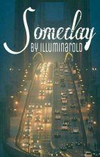 Someday by illuminarold