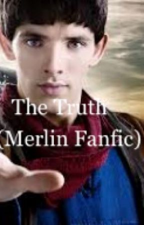 The Truth (Merlin Fanfiction) - Chapter 8: The Past is