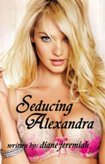 Seducing Alexandra