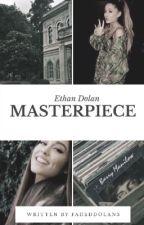 Masterpiece(Ethan Dolan) by Fadeddolan3