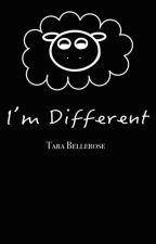 I'm Different by bellerose88