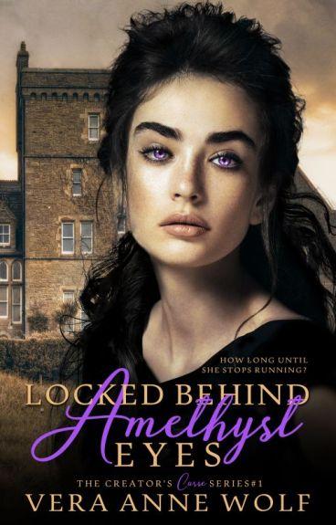 Locked Behind Amethyst Eyes {A Steampunk Adventure} by SheaRyhai