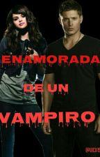 Enamorada de un Vampiro 1° (Completa) by Vicu1999
